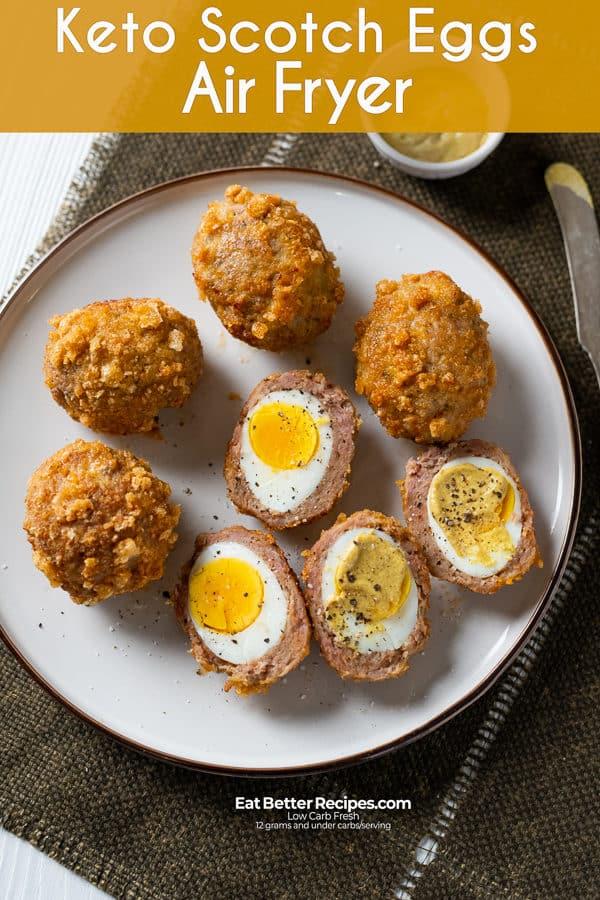Air Fried Scotch Eggs in the Air Fryer Keto, Paleo, Low Carb Recipes | EatBetterRecipes.com