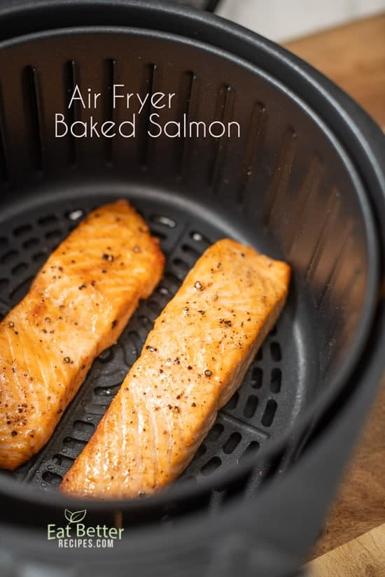 Air Fryer Baked Salmon Recipe and Easy Healthy Salmon @EatBetterRecipe