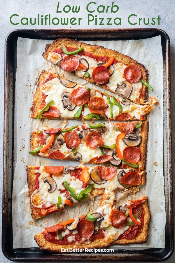 Low Carb Cauliflower Pizza Crust Recipe | EatBetterRecipes.com