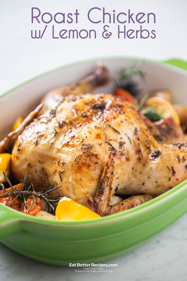 Roast Chicken Recipe W Lemon Garlic Herbs Juicy Eat Better Recipes
