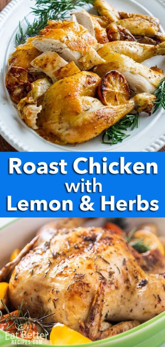 Roast Chicken Recipe with Lemon, Garlic and Herbs | EatBetterRecipes.com