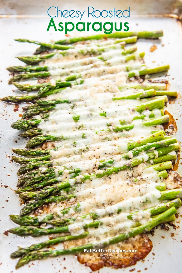 Easy Roasted Asparagus Recipe With Cheese Keto Eat Better Recipes