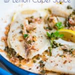 Healthy White Fish Recipe with Lemon Caper Sauce | @EatBetterRecipes