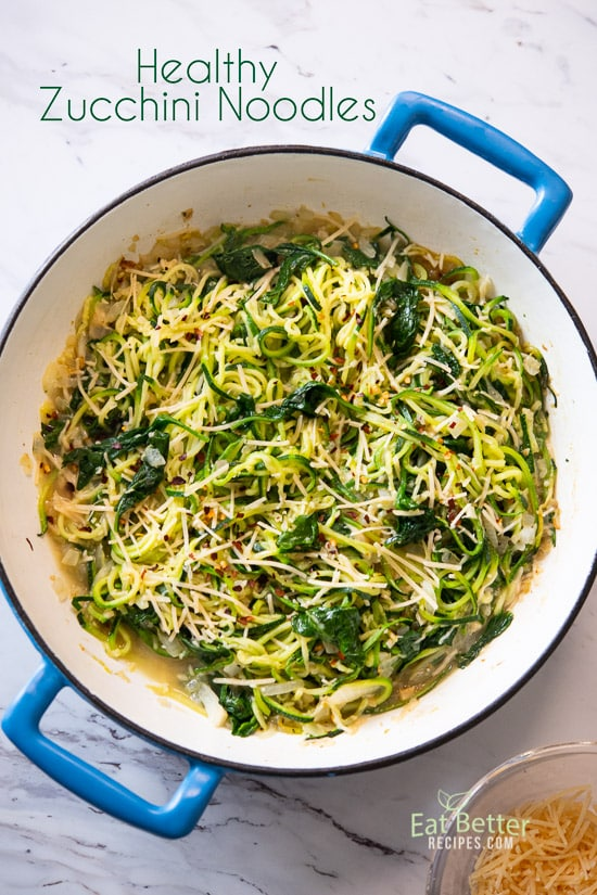 Healthy Zucchini Noodles Recipe Easy And Quick Eat Better Recipes